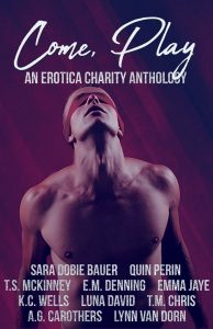 Cover for Come, Play a erotic charity anthology features a blindfolded, bare-chested man with his head thrown back