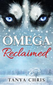 Cover for Omega Reclaimed by Tanya Chris shows the head of a white wolf superimposed on a snowy landscape