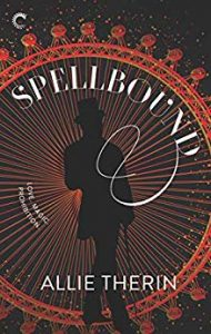 Cover for Spellbound by Allie Therin shows a silhouetted man in a top hat in front of a Ferris wheel