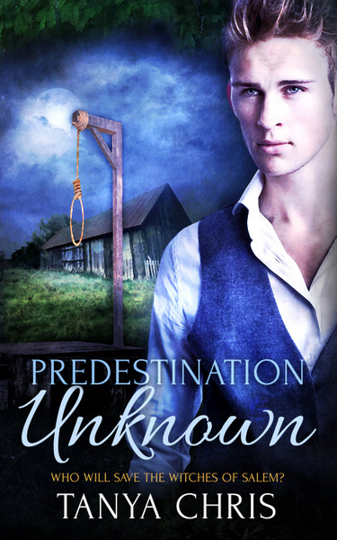 Cover for Predestination Unknown by Tanya Chris shows a young man in old fashioned clothes with a gallows in the background