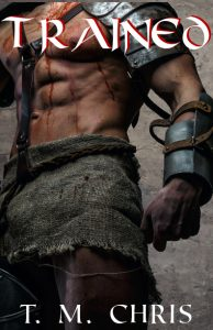 Cover of Trained by T. M. Chris features the torso of a bloodied gladiator