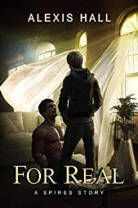 Cover of For Real by Alexis Hall features a man kneeling in front of a smaller man