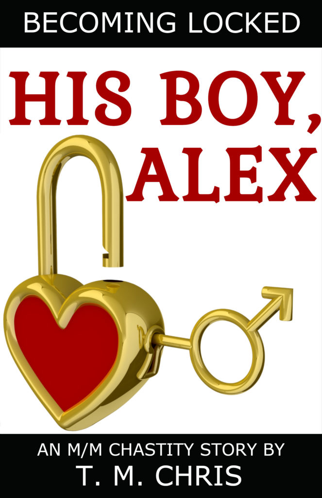 Cover for His Boy, Alex by T. M. Chris shows a lock in the form of a heart with a key in the form of the male symbol