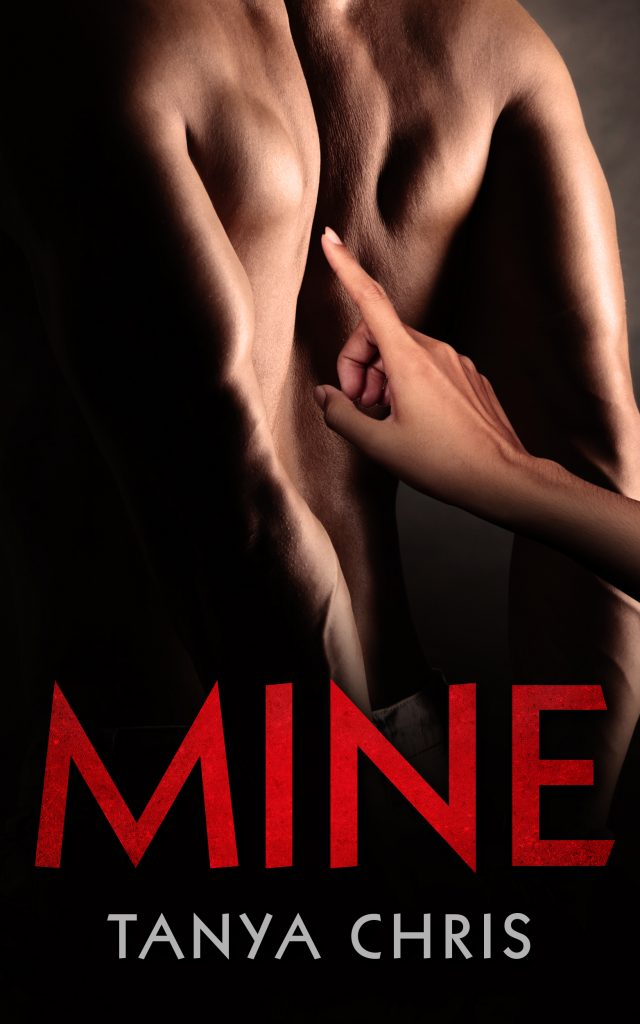 Cover for Mine by Tanya Chris shows a woman's finger traildown a man's naked back