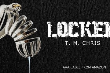 Cover image for Locked by T. M. Chris features a metal cage in the shape of a limp penis from which clear fluid drips