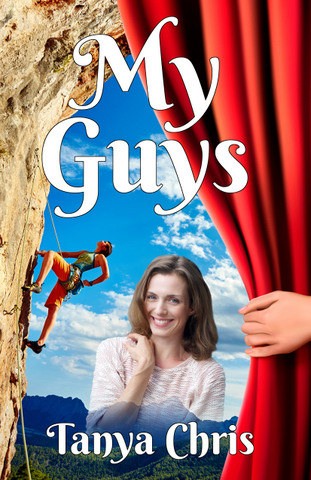 Cover for My Guys by Tanya Chris features a woman standing in front of a theatrical curtain being pulled back to reveal a rock climbing scene