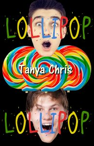 Cover for Lollipop, Lollipop by Tanya Chris features two young men's heads and some large round lollipops