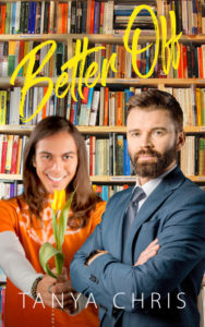 Cover for Better Off by Tanya Chris shows a man and a suit and a man with long hair holding a flower in front of a bookshelf
