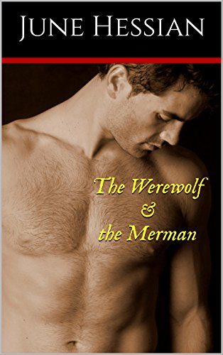 Cover for The Werewolf & the Merman by June Hessian shows a bare-chested man looking down
