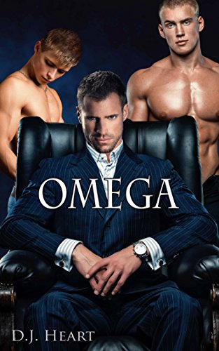 Cover for Omega by D. J. Heart shows a man in a leather chair with two bare-chested men standing behind him