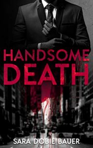 Cover for Handsome Death by Sara Dobie Bauer shows a man in a suit against a cityscape
