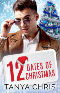 Cover for 12 Dates of Christmas by Tanya Chris shows a young man in sun glasses in front of a wintery Christmas scene