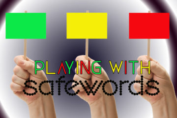 Three hands holding green, yellow, and red placards and text saying Playing with Safewords