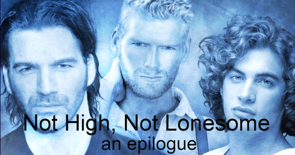 "Three men in shades of blue and the text ""Not High, Not Lonesome, an epilogue"""
