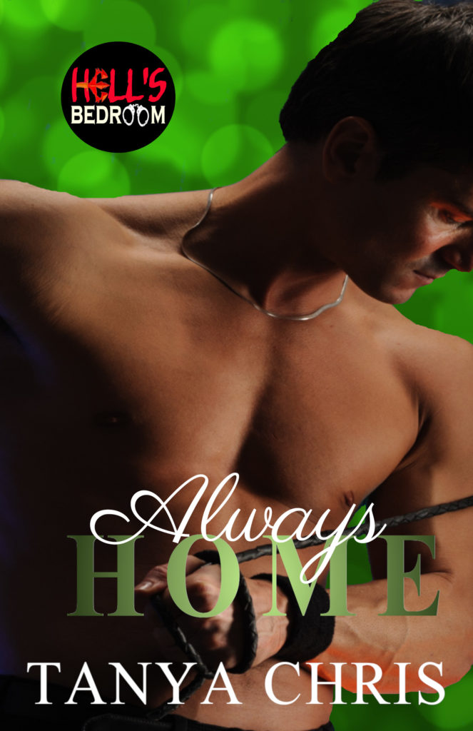 Cover for Always Home by Tanya Chris shows a bare chested man with his head bowed and wrist cuffs on a green background