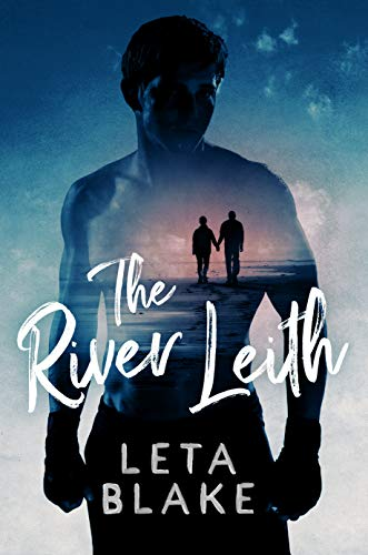 Cover for The River Leith by Leta Blake shows the silhouette of a man and within the silhouette can be seen two men walking along a beach holding hands