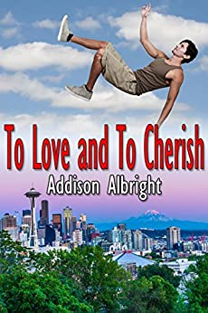 Cover for To Love and To Cherish by Addison Albright shows a man somersaulting high in the air over a Seattle cityscape