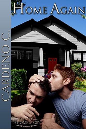 Cover for Home Again by Cardeno C. shows a red-haired man kissing the head of another man as they sit in front of a suburban home
