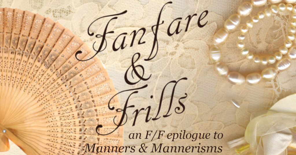 """A fan and a string of pearls on a lace background with the text """"Fanfare & Frills, an F/F epilogue to Manners & Mannerisms"""""""