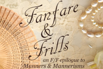 "A fan and a string of pearls on a lace background with the text ""Fanfare & Frills, an F/F epilogue to Manners & MA fan and a string of pearls on a lace background with the text ""Fanfare & Frills, an F/F epilogue to Manners & Mannerisms""annerisms"""