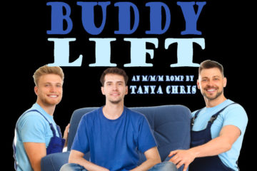 "Two burly men in matching t-shirts and coveralls carry a chair on which a third man sits. Text says ""Buddy Lift an M/M/M romp by Tanya Chris"""