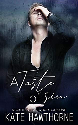 Cover for A Taste of Sin by Kate Hawthorne shows a man dressed in black against a wet black background holding with his head tipped back and a hand to his forehead
