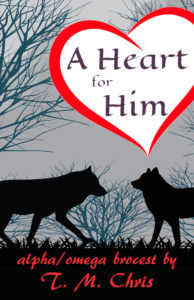 Cover for A Heart for Him by T. M. Chris shows two wolves sihouetted against a darkened landscape